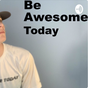 Be Awesome Today
