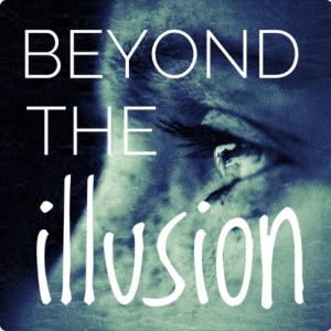 Beyond The Illusion