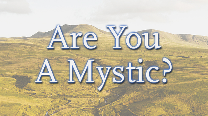 Are You A Mystic?
